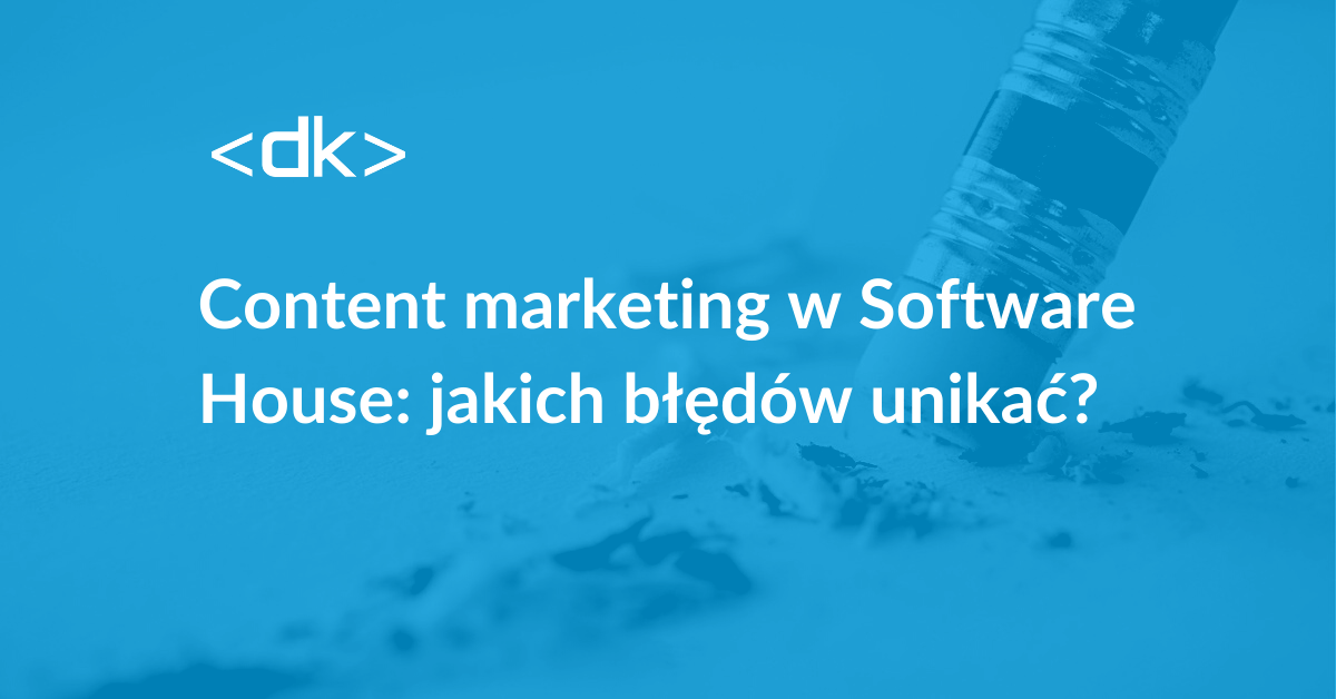 Content marketing w Software House - błędy