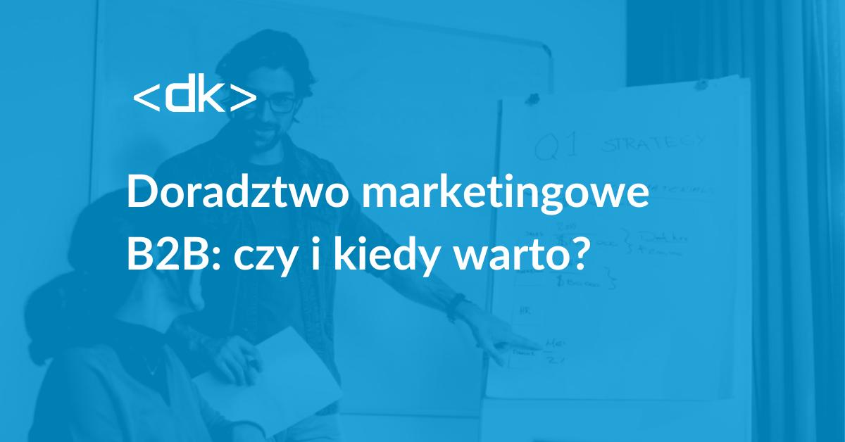 Doradztwo marketingowe b2b - czy warto