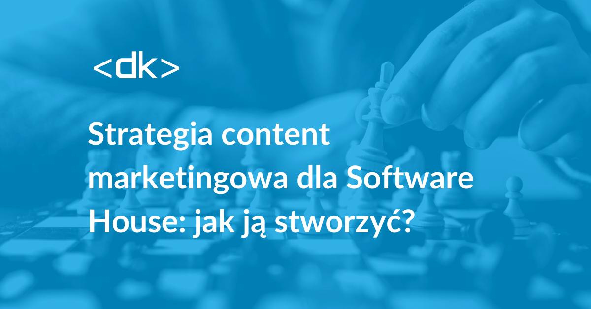 strategia content marketingowa software dla software house_ebook